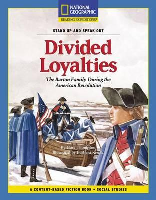 Content-Based Chapter Books Fiction (Social Studies: Stand Up and Speak Out): Divided Loyalties
