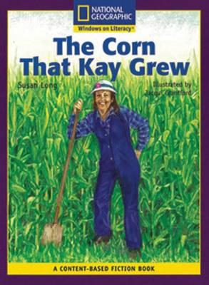Content-Based Readers Fiction Early (Social Studes): The Corn That Kay Grew