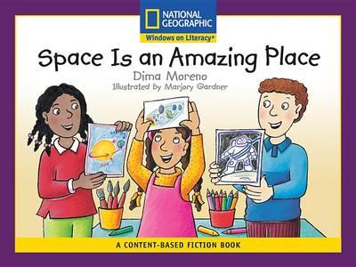 Content-Based Readers Fiction Early (Science): Space Is an Amazing Place