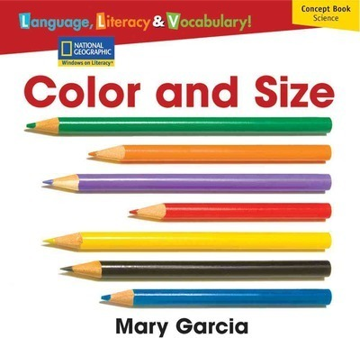 Windows on Literacy Language, Literacy & Vocabulary Emergent (Science): Color and Size