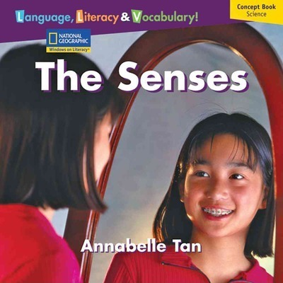 Windows on Literacy Language, Literacy & Vocabulary Early (Science): the Senses