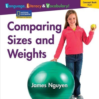 Windows on Literacy Language, Literacy & Vocabulary Early (Math): Comparing Sizes and Weights