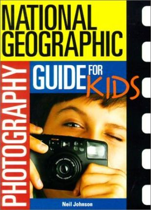 """""""National Geographic"""" Photography Guide for Kids"""