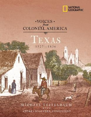 Voices from Colonial America: Texas 1527-1836