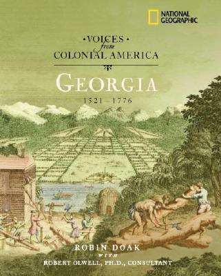 Voices from Colonial America: Georgia 1629-1776