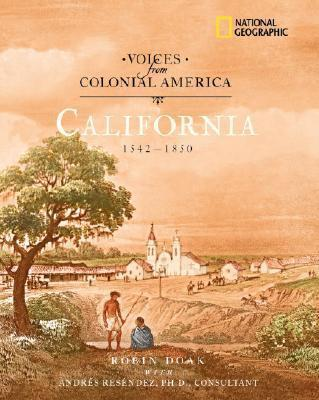 Voices from Colonial America: California 1542-1850