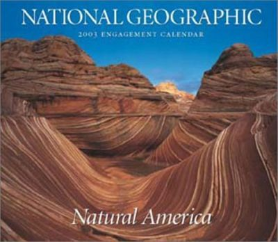 National Geographic 2003 Natural America Engagement Calendar