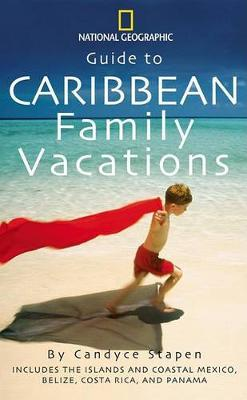 """""""National Geographic"""" Guide to Caribbean Family Vacations"""