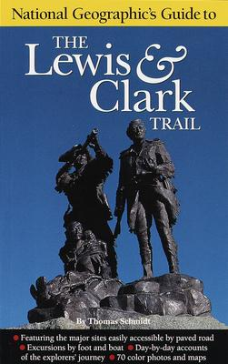"""National Geographic"" Guide to the Lewis and Clark Trail"