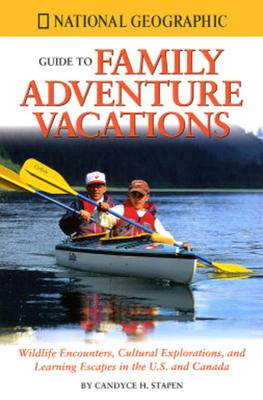"""""""National Geographic"""" Guide to Family Adventure Vacations"""