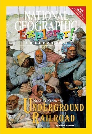 Explorer Books (Pathfinder Social Studies: U.S. History): Stories from the Underground Railroad