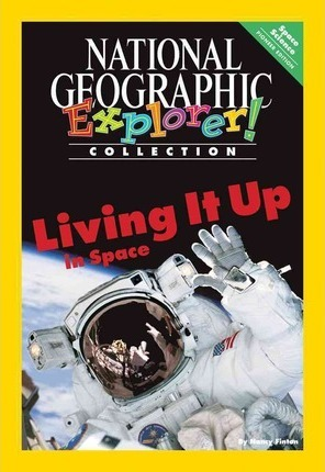 Explorer Books (Pioneer Science: Space Science): Living It Up in Space