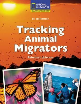Reading Expeditions (Science: On Assignment): Tracking Animal Migrators