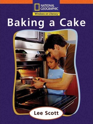 Windows on Literacy Step Up (Social Studies: Me and My Family): Baking a Cake