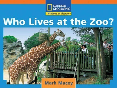 Windows on Literacy Step Up (Science: Animals Around Us): Who Lives at the Zoo?