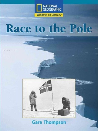 Windows on Literacy Fluent Plus (Social Studies: Geography): Race to the Pole