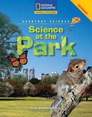 Reading Expeditions (Science: Everyday Science): Science at the Park