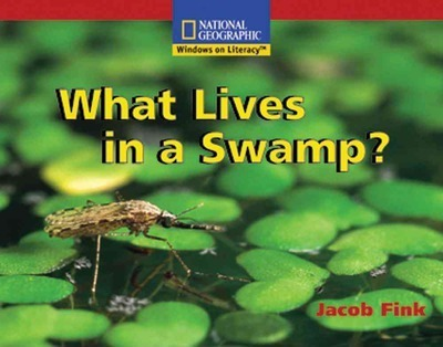 Windows on Literacy Emergent (Science: Earth/Space): What Lives in a Swamp