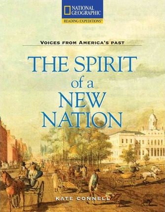 Reading Expeditions (Social Studies: Voices from America's Past): The Spirit of a New Nation