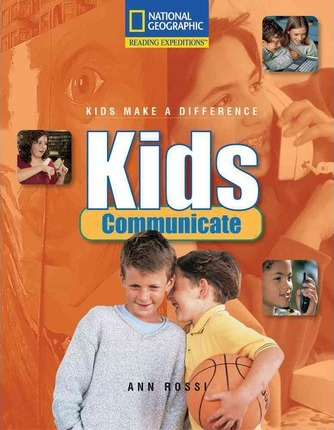 Reading Expeditions (Social Studies: Kids Make a Difference): Kids Communicate