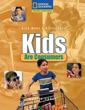 Reading Expeditions (Social Studies: Kids Make a Difference): Kids Are Consumers