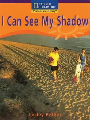 Windows on Literacy Early (Science: Earth/Space): I Can See My Shadow