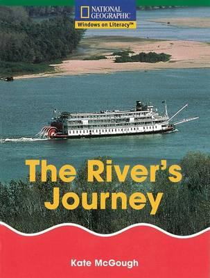 Windows on Literacy Fluent (Social Studies: Geography): The River's Journey