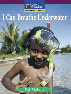 Windows on Literacy Early (Social Studies: Technology): I Can Breathe Underwater