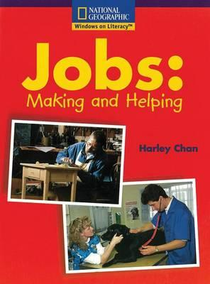 Windows on Literacy Early (Social Studies: Economics/Government): Jobs: Making and Helping