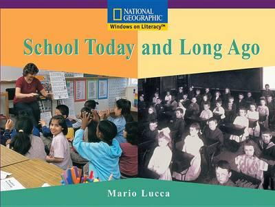 Windows on Literacy Early (Social Studies: History/Culture): School Today and Long Ago
