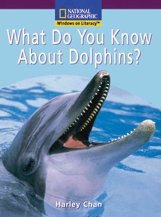 Windows on Literacy Early (Science: Science Inquiry): What Do You Know about Dolphins?