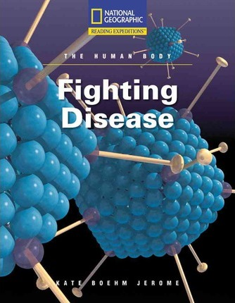 Reading Expeditions (Science: The Human Body): Fighting Disease