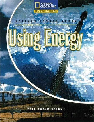 Reading Expeditions (Science: Science Issues Today): Using Energy