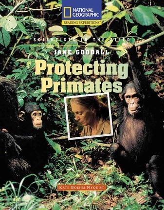 Reading Expeditions (Science: Scientists in the Field): Jane Goodall: Protecting Primates