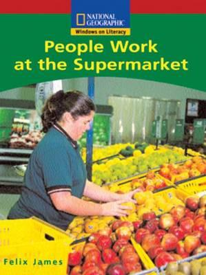Windows on Literacy Emergent (Social Studies: Economics/Government): People Work at the Supermarket