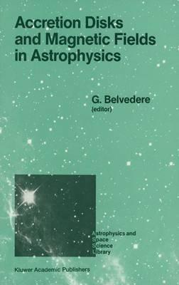 Accretion Disks and Magnetic Fields in Astrophysics
