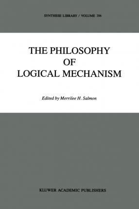 The Philosophy of Logical Mechanism