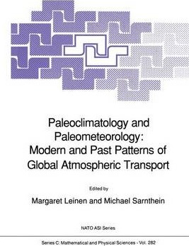 Paleoclimatology and Paleometeorology: Modern and Past Patterns of Global Atmospheric Transport