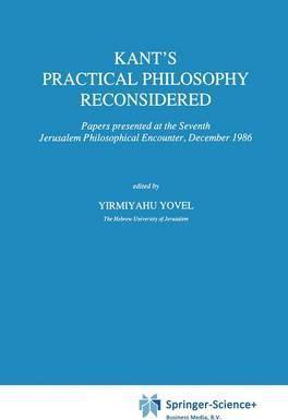 Kant's Practical Philosophy Reconsidered