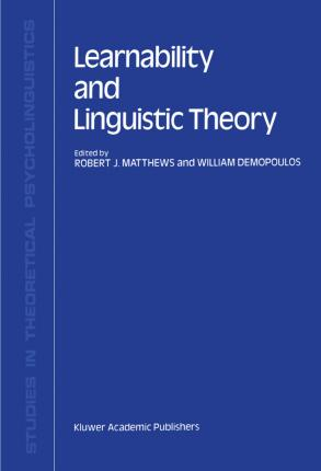 Learnability and Linguistic Theory