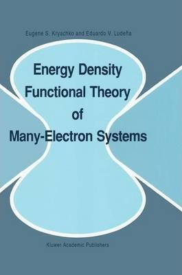 Energy Density Functional Theory of Many-Electron Systems