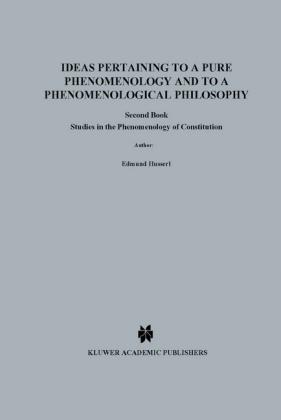 Ideas Pertaining to a Pure Phenomenology and to a Phenomenological Philosophy: Ideas Pertaining to a Pure Phenomenology and to a Phenomenological Philosophy Studies in the Phenomenology of Constitution Bk. 2