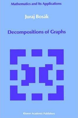 Decompositions of Graphs