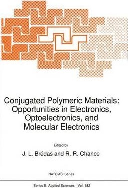 Conjugated Polymeric Materials: Opportunities in Electronics, Optoelectronics, and Molecular Electronics