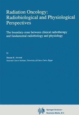 Radiation Oncology: Radiobiological and Physiological Perspectives