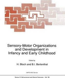 Sensory Motor Organizations And Development In Infancy And