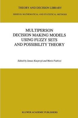 Multiperson Decision Making Models Using Fuzzy Sets and Possibility Theory