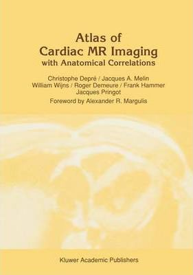 Atlas of Cardiac Nuclear Magnetic Resonance with Anatomical Correlations