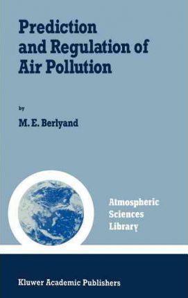 Prediction and Regulation of Air Pollution