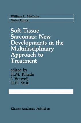Soft Tissue Sarcomas: New Developments in the Multidisciplinary Approach to Treatment